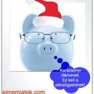 Pénzügyek karácsony és szilveszter között – 1 rész